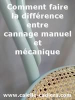Différence entre un cannage manuel et mécanique